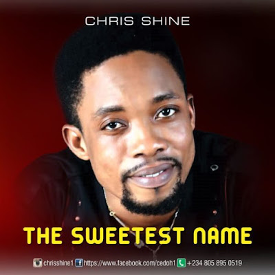 Chris Shine - The Sweetest Name Lyrics