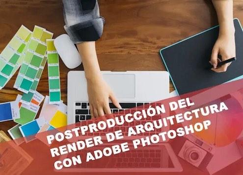 Curso BIM Online de Postproduccion del Render de Arquitectura con Adobe Photoshop