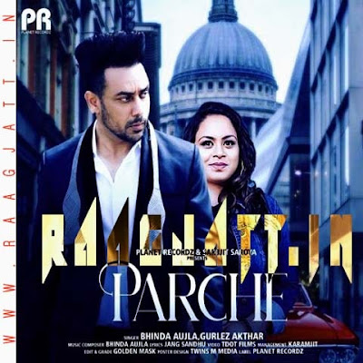 Parche by Bhinda Aujla and Gurlez Akhtar lyrics