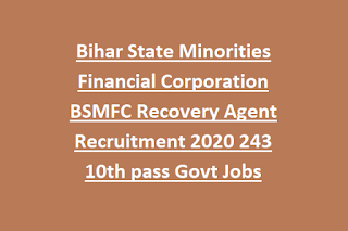 Bihar State Minorities Financial Corporation BSMFC Recovery Agent Recruitment 2020 243 10th pass Govt Jobs
