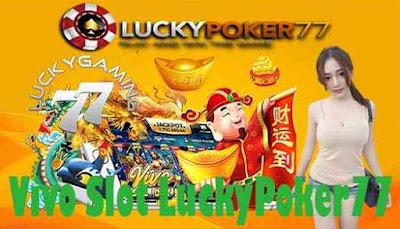 Vivo Slot LuckyPoker77