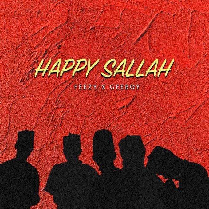 MUSIC : Feezy  Ft Geeboy   -  Happy Sallah