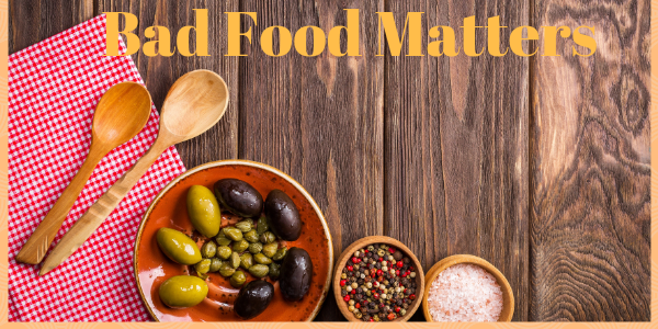 Bad Food Matters