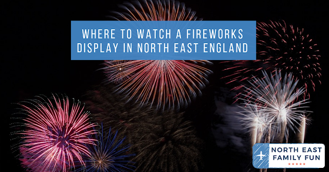 Where to watch a Fireworks Display in North East England in 2021