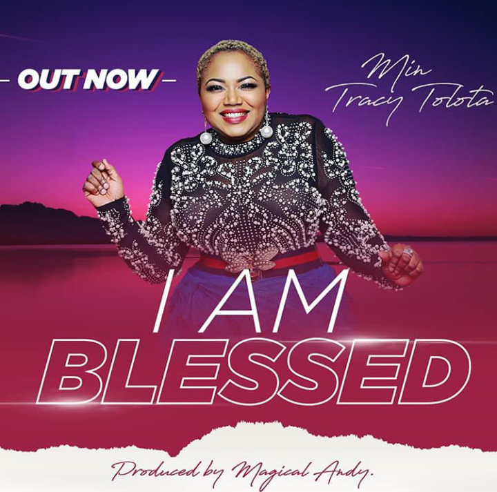 Minister Tracy - I Am Blessed Audio