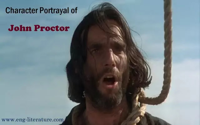 "Character Portrayal of John Proctor in Arthur Miller's Play, ""The Crucible"""