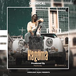 AUDIO | Chemical - Kagoma Mp3 | download