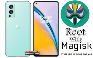 How To Root OnePlus Nord 2 5G & Unlock Bootloader Install Magisk [Guide]