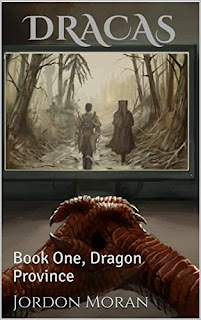 Dracas: Book One, Dragon Province - A fun but emotional fantasy by Jordon Moran