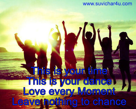 Live every moment of life