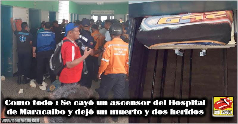 Como todo : Se cayó un ascensor del Hospital de Maracaibo y dejó un muerto y dos heridos