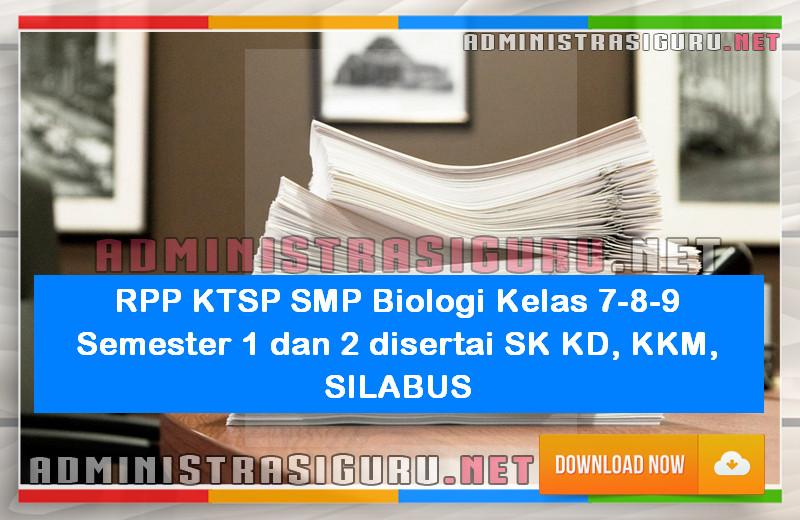 RPP KTSP SMP Biologi Kelas 7-8-9 Semester 1 dan 2 disertai SK KD, KKM, SILABUS
