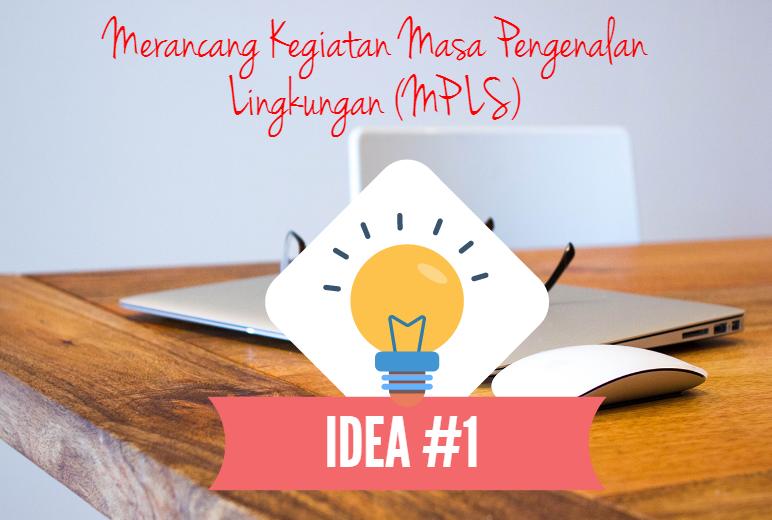 Merancang Kegiatan Masa Pengenalan Lingkungan (MPLS)