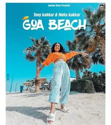 GOA BEACH Lyrics | Tony Kakkar | Neha Kakkar