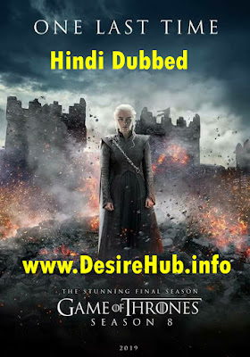 Game of Thrones S08 Complete Hindi Dubbed 720p 480p HDRip || EP 03 Added