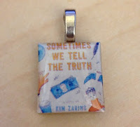 Sometimes We Tell the Truth pendant!