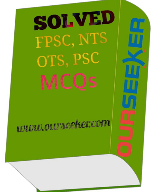 Solved Papers of FPSC, NTS, OTS, CSS & PSC- OUR SEEKER