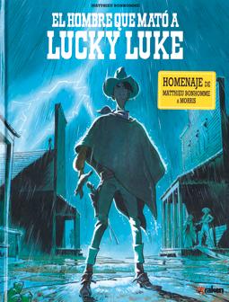 El hombre que mató a Lucky Luke de Matthieu Bonhomme