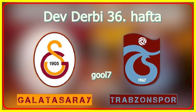 Galatasaray Trabzonspor Derbi maçı canlı izle