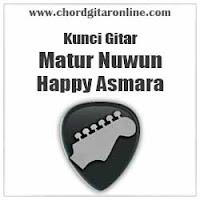 Chord Kunci Gitar Matur Nuwun Happy Asmara