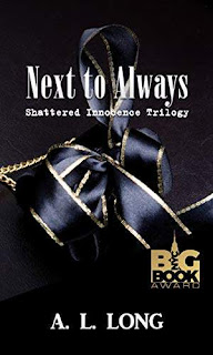 Next to Always: Shattered Innocence Trilogy Book Two book promotion A.L. Long