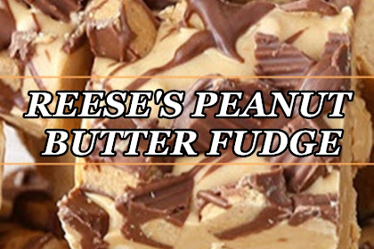 REESE'S PEANUT BUTTER FUDGE