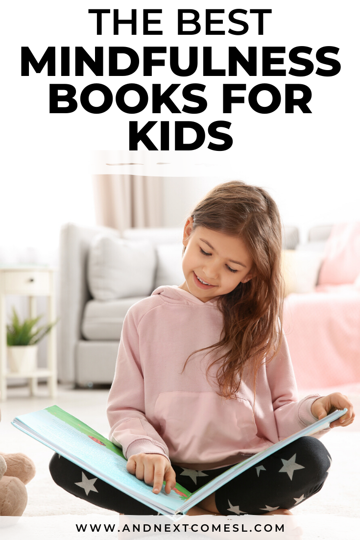 The best mindfulness books for kids that teach relaxation, meditation, and deep breathing techniques to kids of all ages