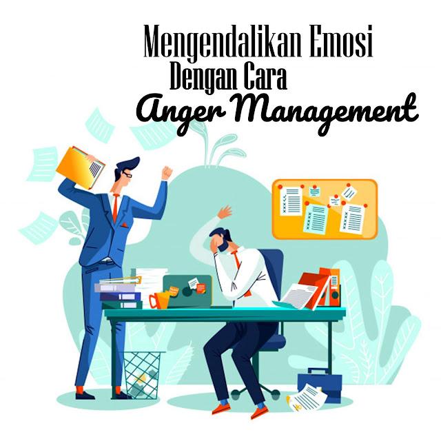 Mengendalikan Emosi Dengan Cara Anger Management