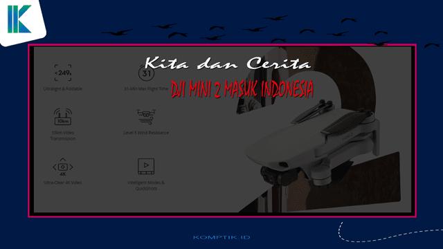 DJI Mini 2 Masuk Indonesia