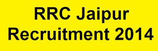 RRC Jaipur Recruitment 2014