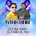Makhana Official Remix - DJ AK NGP x DJ NIKHIL NG