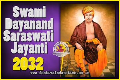 2032 Swami Dayanand Saraswati Jayanti Date & Time, 2032 Swami Dayanand Saraswati Jayanti Calendar