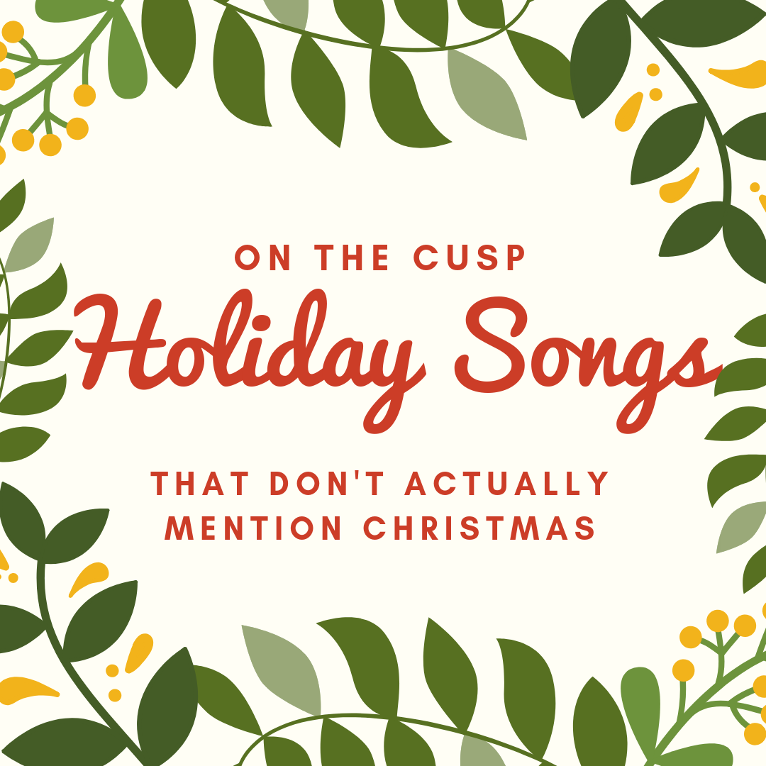 Holiday Songs That Don\'t Actually Mention Christmas