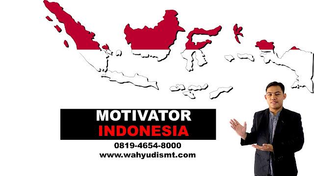 PEMBICARA SEMINAR MOTIVATOR INDONESIA TERBAIK - JASA MOTIVATOR INDONESIA  - MOTIVATOR TERKENAL INDONESIA , pembicara seminar motivasi WAHYUDI SMT pembicara motivasi WAHYUDI SMT pembicara training motivasi WAHYUDI SMT pembicara seminar motivasi surabaya WAHYUDI SMT pembicara motivasi WAHYUDI SMT pembicara motivasi surabaya WAHYUDI SMT pembicara motivasi indonesia WAHYUDI SMT kata motivasi pembicara WAHYUDI SMT materi pembicara motivasi WAHYUDI SMT,  o MOTIVATOR INDONESIA DI PROVINSI Aceh; MOTIVATOR INDONESIA DI KOTA Banda Aceh    o MOTIVATOR INDONESIA DI PROVINSI Sumatera Utara; MOTIVATOR INDONESIA DI KOTA Medan    o MOTIVATOR INDONESIA DI PROVINSI Sumatera Barat; MOTIVATOR INDONESIA DI KOTA Padang    o MOTIVATOR INDONESIA DI PROVINSI Riau; MOTIVATOR INDONESIA DI KOTA Pekanbaru    o MOTIVATOR INDONESIA DI PROVINSI Jambi; MOTIVATOR INDONESIA DI KOTA Jambi    o MOTIVATOR INDONESIA DI PROVINSI Sumatera Selatan; MOTIVATOR INDONESIA DI KOTA Palembang    o MOTIVATOR INDONESIA DI PROVINSI Bengkulu; MOTIVATOR INDONESIA DI   KOTA Bengkulu    o MOTIVATOR INDONESIA DI PROVINSI Lampung; MOTIVATOR INDONESIA DI KOTA Bandar Lampung    o MOTIVATOR INDONESIA DI PROVINSI Kepulauan Bangka Belitung; MOTIVATOR INDONESIA DI KOTA Pangkal Pinang    o MOTIVATOR INDONESIA DI PROVINSI Kepulauan Riau; MOTIVATOR INDONESIA DI KOTA Tanjung Pinang    o MOTIVATOR INDONESIA DI PROVINSI DKI Jakarta; MOTIVATOR INDONESIA DI KOTA Jakarta    o MOTIVATOR INDONESIA DI PROVINSI Jawa Barat; MOTIVATOR INDONESIA DI KOTA Bandung    o MOTIVATOR INDONESIA DI PROVINSI Jawa Tengah; MOTIVATOR INDONESIA DI KOTA Semarang    o MOTIVATOR INDONESIA DI PROVINSI D.I. Yogyakarta; MOTIVATOR INDONESIA DI KOTA Yogyakarta    o MOTIVATOR INDONESIA DI PROVINSI Jawa Timur; MOTIVATOR INDONESIA DI KOTA Surabaya    o MOTIVATOR INDONESIA DI PROVINSI Banten; MOTIVATOR INDONESIA DI KOTA Serang    o MOTIVATOR INDONESIA DI PROVINSI Bali; MOTIVATOR INDONESIA DI KOTA Denpasar    o MOTIVATOR INDONESIA DI PROVINSI Nusa Tenggara Barat; MOTIVATO