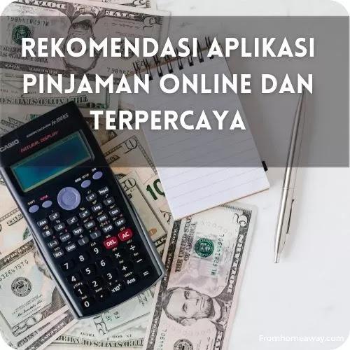 Rekomendasi Aplikasi Pinjaman Online Dan Terpercaya