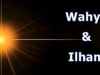 Pengertian, Persamaan Dan Perbedaan Antara Wahyu dan Ilham