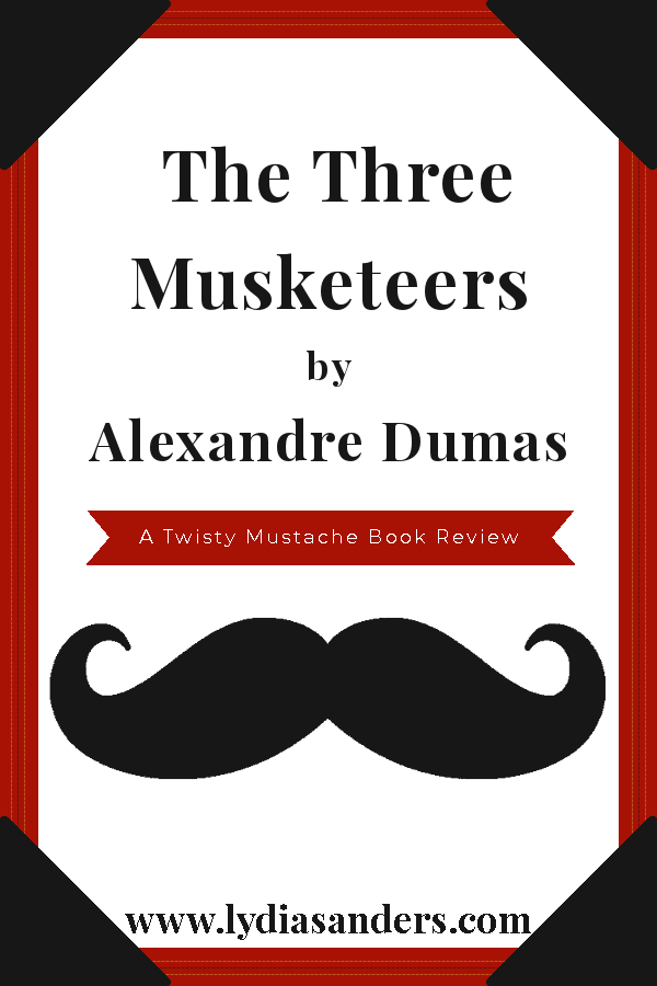 Review of The Three Musketeers by Alexandre Dumas | Lydia Sanders #TwistyMustacheReviews