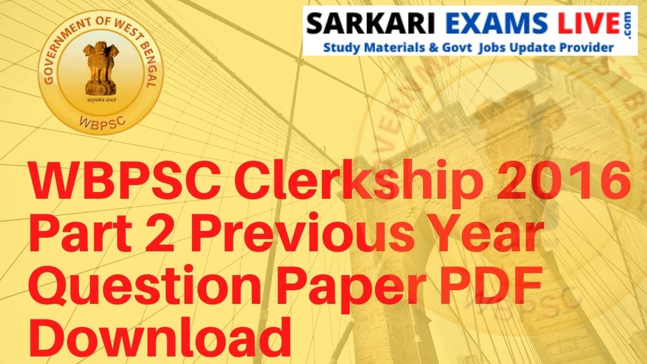 WBPSC Clerkship 2016 Part 2 Previous Year Question Paper PDF Download