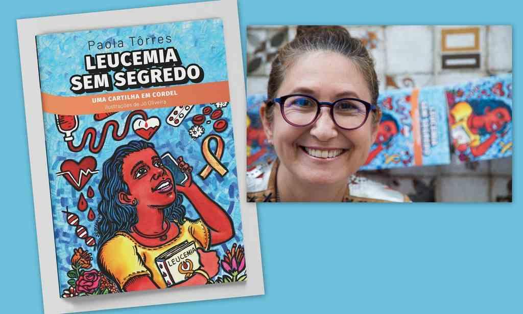 """Lançamento da obra """"Leucemia Sem Segredo – Uma Cartilha em Cordel"""" de Paola Tôrres"""