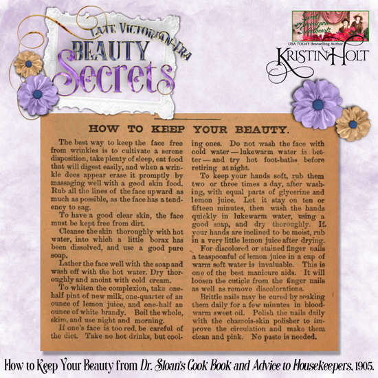 Kristin Holt | Late Victorian-Era Beauty Secrets - How To Keep Your Beauty (1905), a one-page snippet from Dr. Sloan's Cook Book and Advice to Housekeepers.