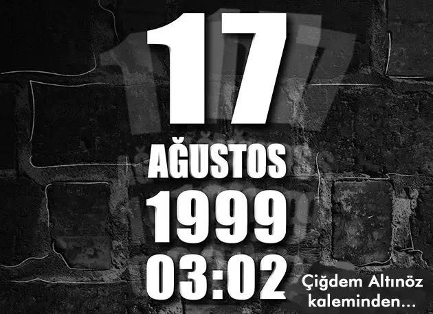 17 Ağustos Depremi - Çiğdem Altınöz yazdı...