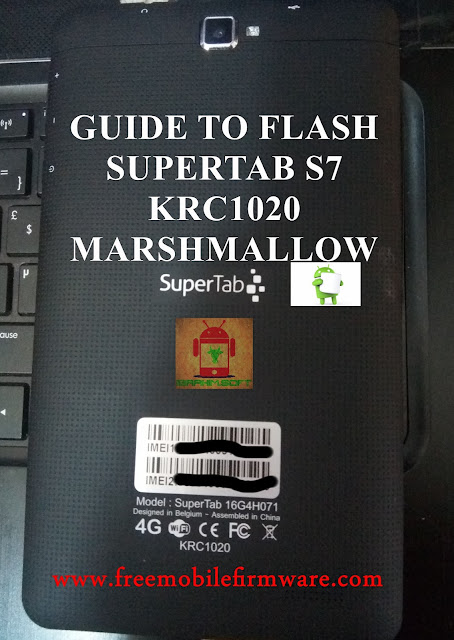 Guide To Flash SuperTab S7 KRC1020 Marshmallow 6.0 Via Mtk Flashtool Tested Firmware