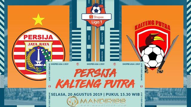 Prediksi Persija Jakarta Vs Kalteng Putra, Selasa 20 Agustus 2019 Pukul 15.30 WIB @ Indosiar