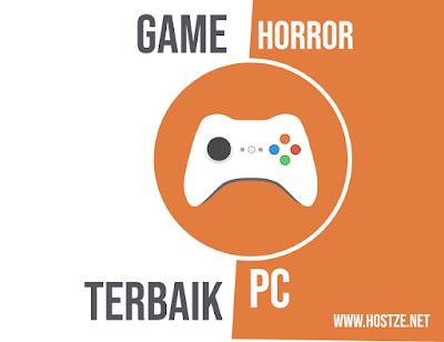 5 Game Horror Di PC Terbaik Yang Bikin Kamu Gak Bisa Tidur! - hostze.net