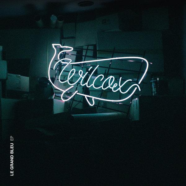 WILCOX – Le grand Bleu – EP