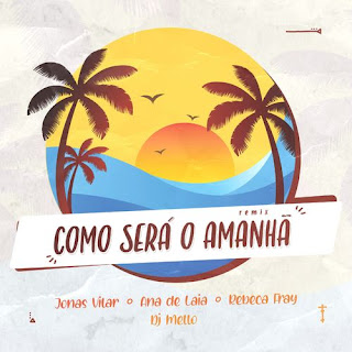 Baixar Música Gospel Como Será O Amanhã (Remix) - Dj Mello Mp3