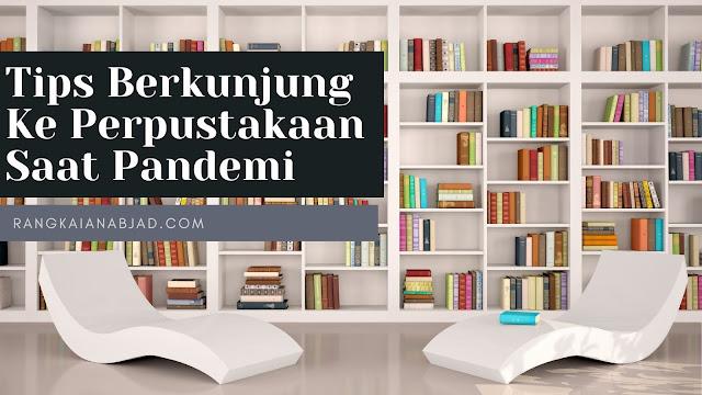 Tips Berkunjung Ke Perpustakaan Saat Pandemi