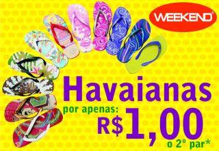 dddcbeb3b Promoção lojas Weekend  Havaianas por apenas R 1