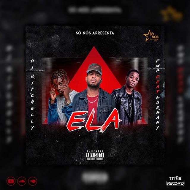 Dj Ritchelly & Emp ft. Lurhany - Ela