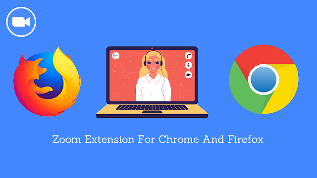 Zoom Extension For Chrome And Firefox